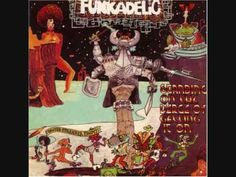 Funkadelic - Standing On The Verge Of Getting It On - 05 - Standing On T...