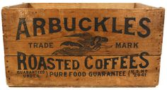 Country store coffee box, Arbuckles Roasted Coffees, wood w/adv on 3 sides, held 100 VG cond, x x on Nov 2014 Coffee Box, Fresh Coffee, Coffee Cups, Coffee Ideas, Coffee Maker, Wooden Crate Boxes, Old Crates, Wine Crates, Crate Shelves