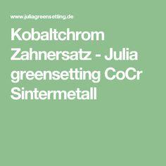 Kobaltchrom Zahnersatz - Julia greensetting CoCr Sintermetall