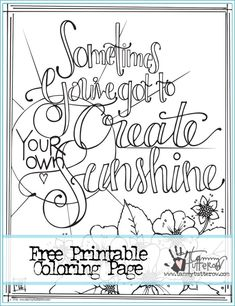 Coloring Page_Sometimes You've Got To Create Your Own Sunshine | personal use only | c www.tammytutterow.com 2016