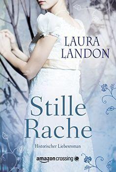 Stille Rache von Laura Landon, http://www.amazon.de/dp/B00NP6DDSW/ref=cm_sw_r_pi_dp_2WF8ub1228F06