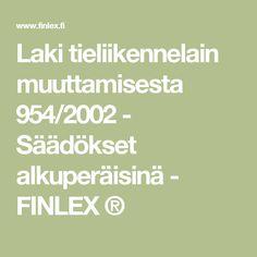 Laki tieliikennelain muuttamisesta 954/2002 - Säädökset alkuperäisinä - FINLEX ®
