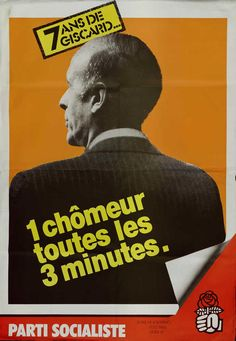 """""""7 years of Giscard.... 1 unemployed every 3 minutes,"""" Socialist Party, France, 1981"""