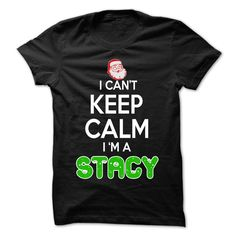 awesome Keep Calm STACY... Christmas Time - 0399 Cool Name Shirt !  Check more at http://plaintee.top/name-tshirts-coupon/keep-calm-stacy-christmas-time-0399-cool-name-shirt-review.html