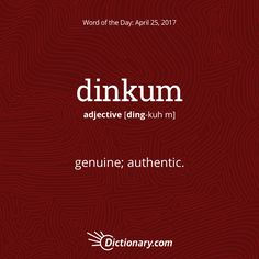 Get the Word of the Day - dinkum | Dictionary.com