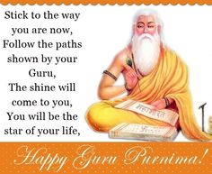 Some people come in life And make you a better being, All these people are Guru's who give you wings Happy Guru Purnima......