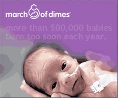 Participate in at least one activity/cause, like March of Dimes, for premature babies.