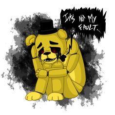 Come here and hug Golden Freddy, he's so sweet. FNAF - It's not my fault Fnaf Golden Freddy, Freddy 3, Fnaf Sister Location, Fnaf 1, Freddy Fazbear, My Fault, Best Horrors, Five Nights At Freddy's, Have Time