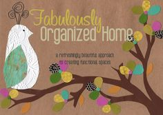 Tons of great resources and inspiration for home organizing, time management, and other fun, life-giving things!