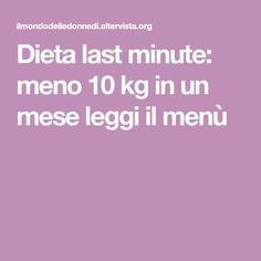 Dieta last minute: meno 10 kg in un mese leggi il menù