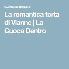 La romantica torta di Vianne | La Cuoca Dentro