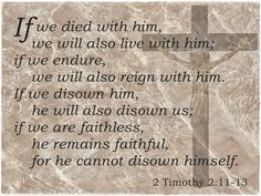 Ur faithless , He remains faithful ..