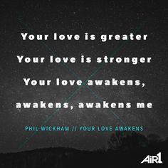 Phil Wickham // #YourLoveAwakensMe #NewAir1Music