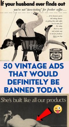 50 Vintage Ads That Would Definitely Be Banned Today