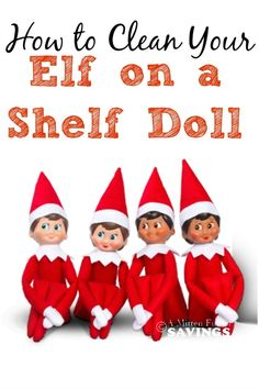 Here's a few easy tips and steps to clean your Elf on the Shelf- How to Clean Your Elf on the Shelf Doll