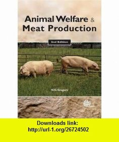 Animal Welfare and Meat Production (9781845932152) Neville G Gregory, Temple Grandin , ISBN-10: 1845932153  , ISBN-13: 978-1845932152 ,  , tutorials , pdf , ebook , torrent , downloads , rapidshare , filesonic , hotfile , megaupload , fileserve