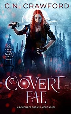 Covert Fae (A Spy Among the Fallen Book 1) by C.N. Crawford https://www.amazon.com/dp/B0796YKYR4/ref=cm_sw_r_pi_dp_U_x_f00HAb2TN7AG6