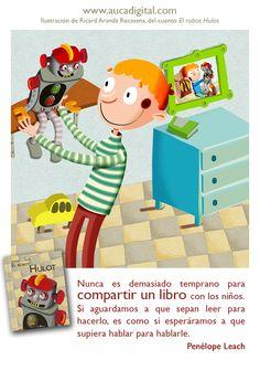 """Día Internacional del Libro Infantil y Juvenil 2014 """"Nunca es demasiado temprano para compartir un libro con los niños. Si aguardamos a que sepan leer para hacerlo es como si esperáramos a que él supiera hablar para hablarle."""" Penélope Leach"""