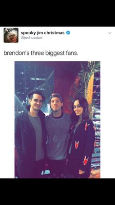 "People keep saying it should be ""two biggest fans."" I don't think they realize Brendon is a fan of himself as well. Lol"
