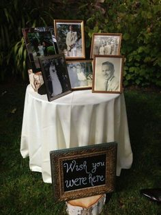 Table of those who have passed so that they are still able to be there in spirit.