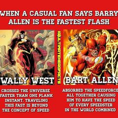 (Pre-crisis)I had to go make this because y'all don't seem to understand ------------------------------------------------ Barry reached his limit at saving every citizen of Japan from a nuclear bomb which he went 1 trillion times the speed of light THATS FAST! Wally broke the speed barrier when he had to save the world from getting blown up meaning that he ran faster then time can comprehend THATS FASTER! Bart had the speed of both of them combined at one point! Meaning WallyBarry=Bart…