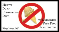 How to do an elimination diet to determine your food sensitivities.