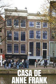 O Museu Anne Frank, em Amsterdam, é o lugar onde ela e sua família ficaram escondidos durante a segunda guerra. E foi posteriormente (mais precisamente em 1960) transformada em museu pelo seu pai, que lutou pelos direitos humanos até seu falecimento, em 1980.