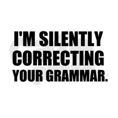 I'm Silently Correcting Your Grammar Rectangle Mag on CafePress.com