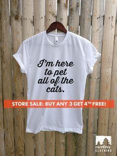 9f2bef534e12c I m Here To Pet All Of The Cats T-shirt Ladies Unisex Crew