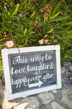 This Way To Love, Laughter & Happily Ever After.  Wedding Sign Ideas.  Pinned by Afloral.com from http://www.stylemepretty.com/gallery/picture/1639603/ ~Find inspiring wedding quotes for your big day and wedding signs and chalkboards at Afloral.com