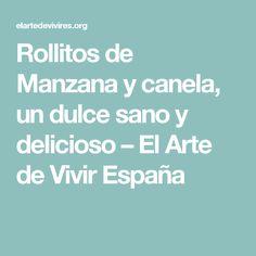 Rollitos de Manzana y canela, un dulce sano y delicioso – El Arte de Vivir España