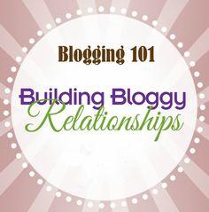 Blogging 101: Building Bloggy Relationships
