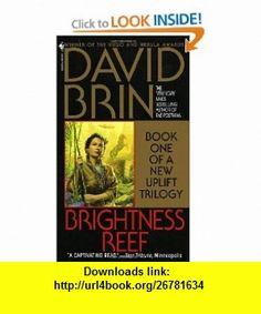 Brightness Reef (The Uplift Trilogy, Book 1) (9780553573305) David Brin , ISBN-10: 0553573306  , ISBN-13: 978-0553573305 ,  , tutorials , pdf , ebook , torrent , downloads , rapidshare , filesonic , hotfile , megaupload , fileserve