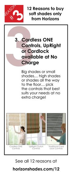 This is reason #3 of the 12 reasons to buy your custom fabric soft shades only from Horizons. FREE CORDLESS! FREE CLUTCH! FREE CORD LOCK!