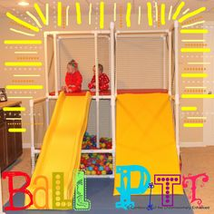 (Confessions of the Chromosomally Enhanced)  Homemade ball pit/slide (no instructions, but it makes me wish we had a basement to put one in!)
