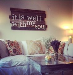 Above the fireplace? it is well with my soul by delia