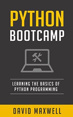 Python: Programming Bootcamp The Crash Course for Understanding the Basics of Python Computer Language (Python Crash Course, Python For Kids, Python Programming For Beginners) by David Maxwell http://www.amazon.com/dp/B018VLTERY/ref=cm_sw_r_pi_dp_Q5LBwb1W1Z0NA