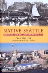 Native Seattle is a wonderful book, about the Native side of Seattle's history.  I great read for history buff's, or curious Seattle fans.