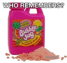 Bubble Jug - 90s kids. That miraculous powder that turned into gum with only about a third of it running down into your throat choking you