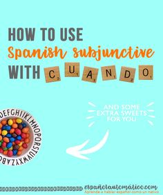"""Spanish Subjunctive: How To Use the Spanish Subjunctive With """"Cuando"""". Spanish subjunctive is always a trouble for students. Today I share a simple trick that will make you more confident when speaking Spanish and help you use Spanish subjunctive correctly in sentences with """"cuando"""". Repin this post for later!"""