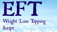 EFT Weight Loss Script - Letting go of old beliefs