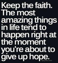 Keep the faith quote via Carol's Country Sunshine on Facebook