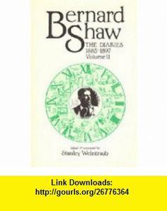 Bernard Shaw The Diaries, 1885-1897 (2 Volume Set) (9780271003863) Bernard Shaw, Stanley Weintraub , ISBN-10: 0271003863  , ISBN-13: 978-0271003863 ,  , tutorials , pdf , ebook , torrent , downloads , rapidshare , filesonic , hotfile , megaupload , fileserve