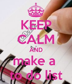 KEEP CALM AND make a  to do list