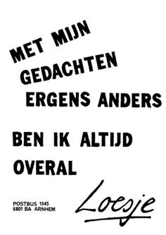 Loesje: Dutch street posters with quotes about life & politics The Words, More Than Words, Cool Words, Adhd Quotes, Best Quotes, Funny Quotes, Words Quotes, Sayings, 1 Gif