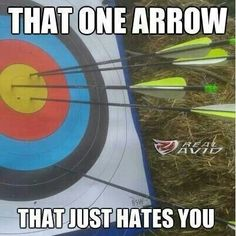 Lol darn thing! Bow hunting problems ;)