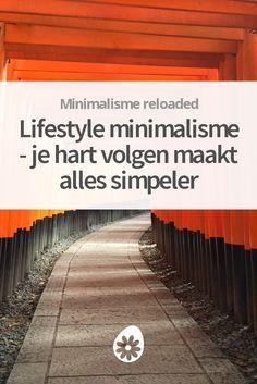 Ontdek lifestyle minimalisme - een slimme en simpele manier om je hele leven eenvoudiger te maken.