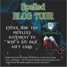 The #Spelled by Betsy Schow blog tour has started! Repin this photo and follow us (@FFBC Tours) on Pinterest to get extra entries: http://www.rafflecopter.com/rafl/display/d9681b86108/