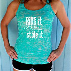 """Women's Active Apparel for Fitness Motivation. Great Gift for the Indoor Cycling Class or Biking Junkie! Gain a little spin class inspiration with this funny bike quote, """"Ride It Like You Stole It """"."""