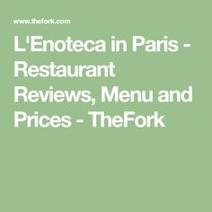 L'Enoteca in Paris - Restaurant Reviews, Menu and Prices - TheFork